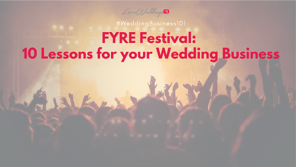 10 lessons for your wedding business from FYRE Festival